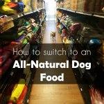 Choosing and Transitioning to an All-Natural Dog Food #PawNatural